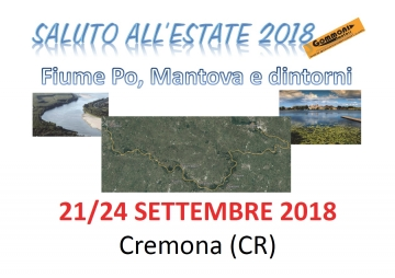 Saluto all'Estate 2018 - Fiume Po, Mantova e dintorni